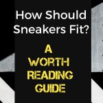 How should sneakers fit