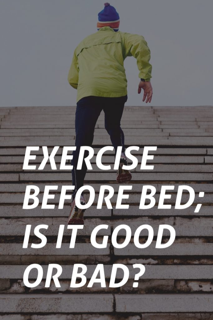 Exercise before bed